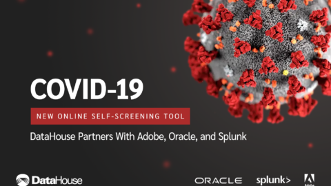 DataHouse Partners with Adobe, Oracle, and Splunk on COVID-19 Self-Screening Tool
